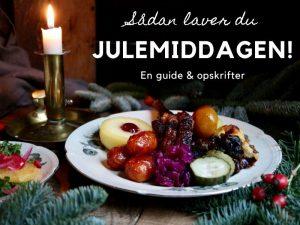 Sådan laver du julemiddagen - en guide